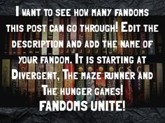 Divergent, The hunger games, The maze runner, harry potter, maximum ride, doctor who, sherlock, Maze Runner (again), The Land of Stories, that one blade of grass in my front lawn, Harry Potter again, Percy Jackson, Kane chronicles, Magnus chase, the lord of rings, The Fault In Our Stars, Doctor Who, The Mortal Instruments, Lord of the Rings