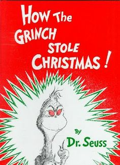 """Every Who down in Who-ville liked Christmas a lot, but the Grinch who lived just north of Who-ville --"" well, you know the rest."