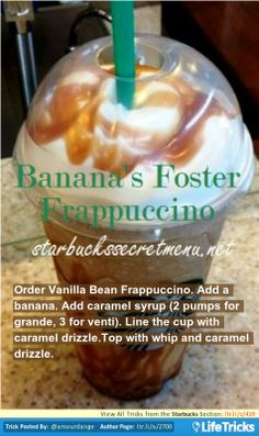 Starbucks Secret Menu: Bananas Foster Frappuccino