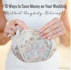 10 Ways to save money on your wedding without anyone noticing! Photo by Joielala