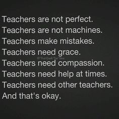 Teachers need other teachers.