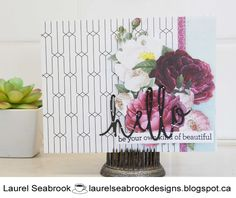 Seabrook Designs: Be Your Own Beautiful. Close To My Heart, I Card, Glass Vase, Ink, Plants, Inspiration, Beautiful, Design, Home Decor