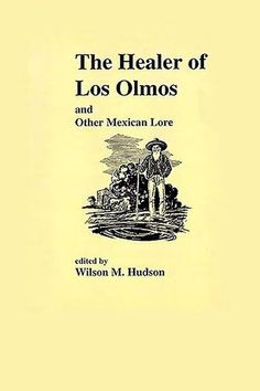 The Healer Of Los Olmos  Topics Pedro Jaramillo, faith healing, Texas folklore SHOW MORE   Don Pedrito Jaramillo was a faith healer in south Texas, who many Mexicans believed was given the gift of healing from God. These are stories collected about some of his healings by the author.   Language English Collection opensource_media