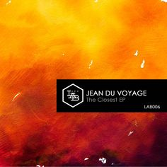 Jean du Voyage - The Closest EP