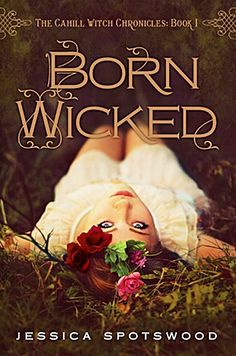 Born Wicked by Jessica Spotswood Book Cover