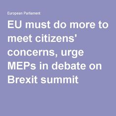 EU must do more to meet citizens' concerns, urge MEPs in debate on Brexit summit