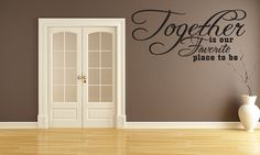 Together Is Our Favorite Place To Be Vinyl by WallStickersDecals, $15.99