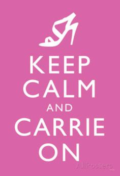 Sex and the City 2 Movie (Keep Calm and Carrie On) Poster Print Posters at AllPosters.com