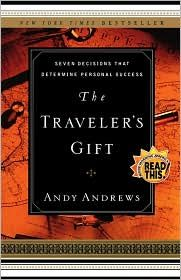 The Traveler's Gift- Andy Andrews                           READ THIS!