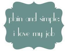 Quote: I love my job » Niña.Cecilia {creative spark}