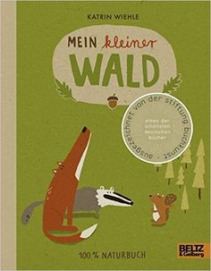 Mein kleiner Wald: 100 % Naturbuch - Vierfarbiges Papp-Bilderbuch: Amazon.de: Katrin Wiehle: Bücher