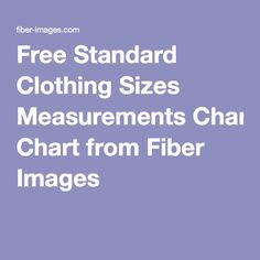 Free Standard Clothing Sizes Measurements Chart from Fiber Images