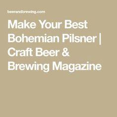 Make Your Best Bohemian Pilsner | Craft Beer & Brewing Magazine