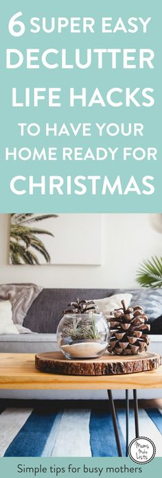 Declutter your home using these 6 quick decluttering tips to make it clutter free before Christmas. It is important to put some time aside and to declutter before Christmas as this will give you a head start after the holiday season! #Declutter #declutteringtips #declutteringideas #Christmas2017 #Christmas