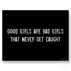 Good girls are bad girls