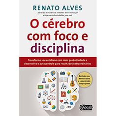 Livro - O Cérebro Com Foco e Disciplina I Love Books, Good Books, Books To Read, My Books, Emotional Inteligence, Alta Performance, Coaching, Writing A Book, Special Education
