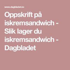 Oppskrift på iskremsandwich - Slik lager du iskremsandwich - Dagbladet