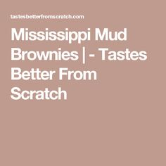 Mississippi Mud Brownies   - Tastes Better From Scratch