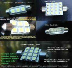Lampada LED, Placa de LED, Torpedo para Teto, Placa, Porta Mala, Porta Luvas de Carros. Para saber mais entre no site.