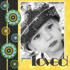 love the b & w pic and then pulling the flowers out of her hat--you are loved! excellent layout!