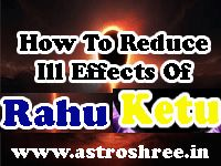 How To Reduce Ill Effects Of Rahu and Ketu