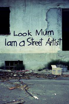 Look Mum I'm a Street Artist