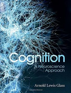 Cognition: A Neuroscience Approach by Arnold Lewis Glass http://www.amazon.com/dp/1107088313/ref=cm_sw_r_pi_dp_wrAlxb07FH0PN