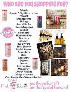 Who are you shopping for?  Pink Zebra has something for everyone.