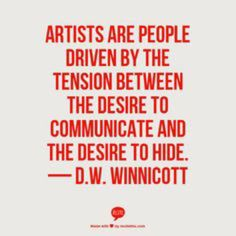 """i don't know how much of an """"artist"""" i am. but the words that rattle around in my mind live with this tension! The Words, Cool Words, Great Quotes, Quotes To Live By, Inspirational Quotes, Change Quotes, Motivational, Words Quotes, Me Quotes"""