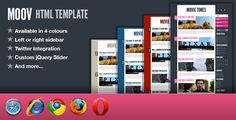Moov - HTML Template   http://themeforest.net/item/moov-html-template/105071?ref=damiamio       Moov is a HTML template available in 4 colours; light, dark, blue and red.  Also available as a Wordpress theme Features   Available in 4 colours  Left or right sidebar  Twitter Integration  Custom jQuery Slider  XHTML 1 .0 Transitional Valid  And more…      Created: 28May10 LastUpdate: 28May10 CompatibleBrowsers: Chrome4 #Chrome5 #Firefox #IE7 #IE8 #Opera #Safari Documentation: WellDocumented…