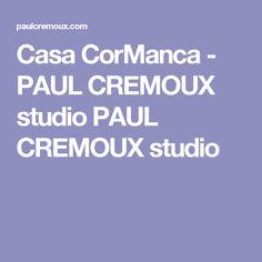 Casa CorManca - PAUL CREMOUX studio PAUL CREMOUX studio