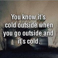 It's winter...