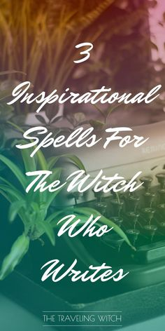 3 Inspirational Spells For The Witch Who Writes // Witchcraft // Magic // The Traveling Witch Moon Spells, Magick Spells, Sugar Walls, What Is Spirituality, Kitchen Witch, Book Of Shadows, Writing A Book, Spelling, Traveling