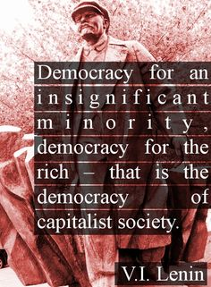 Democracy for an insignificant minority, democracy for the rich - that is the... | Vladimir Lenin Picture Quotes | Quoteswave