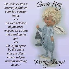 Good Night Quotes, Good Morning Good Night, Morning Wish, Night Time, Favorite Quotes, Best Quotes, Evening Greetings, Afrikaanse Quotes, Goeie Nag