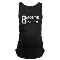 8 MONTHS SOBER (WHITE) LARGE Maternity Tank Top