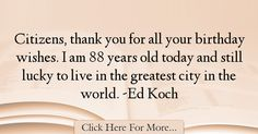 Ed Koch Quotes About Birthday - 7220
