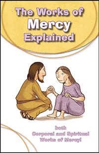 The corporal and spiritual works of mercy explained for kids in a language they can understand! Great for the Year of Mercy!!