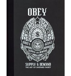 Obey: Supply and Demand 20th Anniversary Edition (Hardback)   By (author) Shepard Fairey   Publisher: Gingko Press, Inc   $54 - Free worldwide shipping