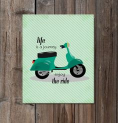 Life is a journey enjoy the ride Retro Vespa Scooter DIY printable download vintage art print poster
