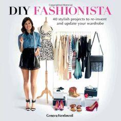 DIY Fashionista: 40 Stylish Projects to Re-Invent and Update Your Wardrobe von Geneva Vanderzeil http://www.amazon.de/dp/1780971702/ref=cm_sw_r_pi_dp_JPE1tb03XP4B75NF