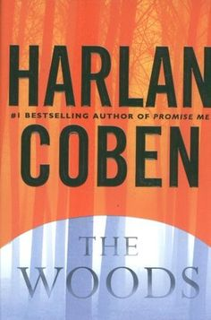 The Woods by Harlan Coben - read the Writer's Relief book review at goodreads.com