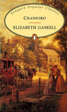 Cranford, 1851 ~ Elizabeth Gaskell (1810-1865) = 5 stars