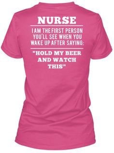 Nurse With a Sense of Humor Tshirts