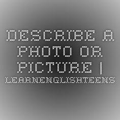 Describe a photo or picture | LearnEnglishTeens