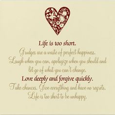 Life is too Short. Quote about forgiveness and not holding grudges from thejoysofboys.com. #love #quotes #forgive