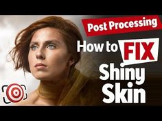 Quick Tip: How to Fix Shiny Skin in Photoshop and Lightroom