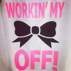 Customizable 'Workin' My Bow Off' TShirt by cheerbowscustomgifts, $18.00