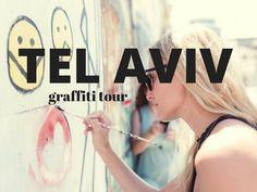 Graffiti in Tel Aviv: Leaving My Mark on the City, Literally