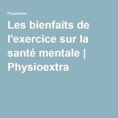 Les bienfaits de l'exercice sur la santé mentale | Physioextra